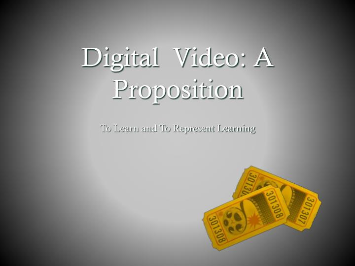 Digital  Video: A Proposition