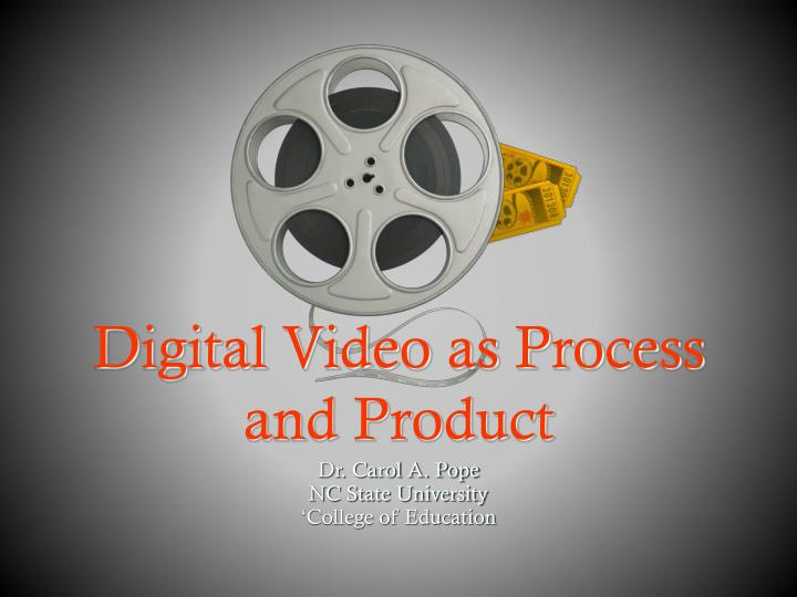Digital video as process and product