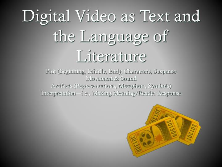 Digital Video as Text and the Language of Literature
