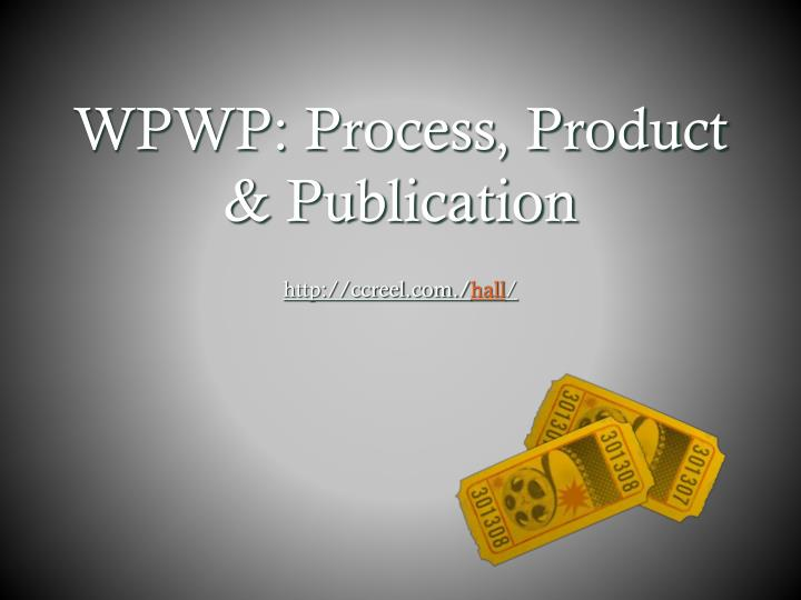 WPWP: Process, Product & Publication