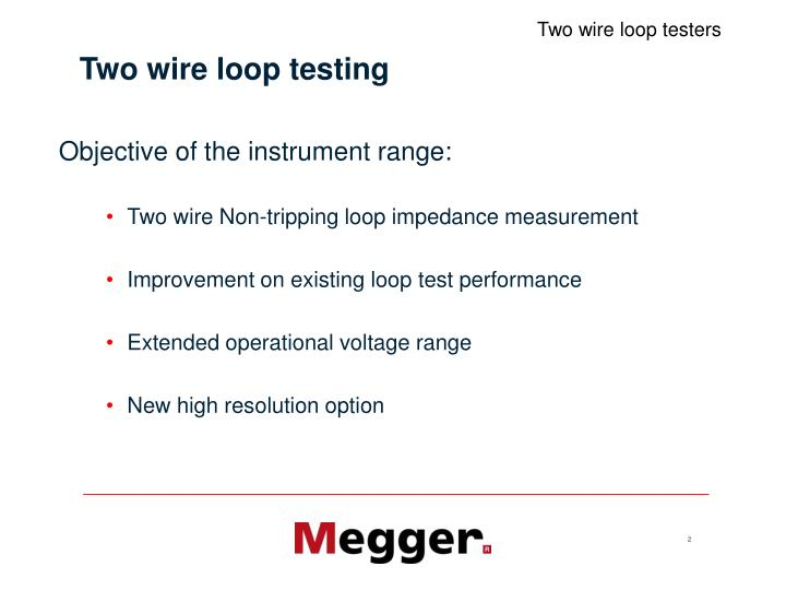 Two wire loop testing