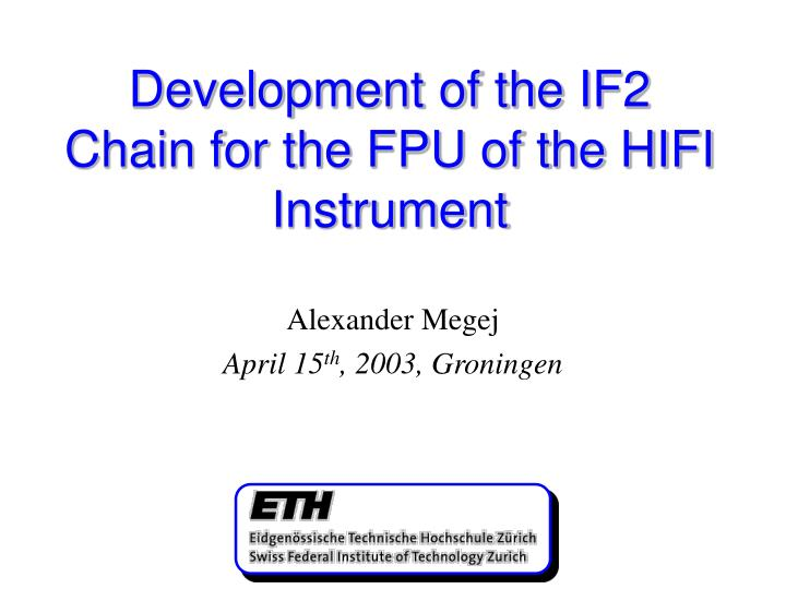 development of the if2 chain for the fpu of the hifi instrument