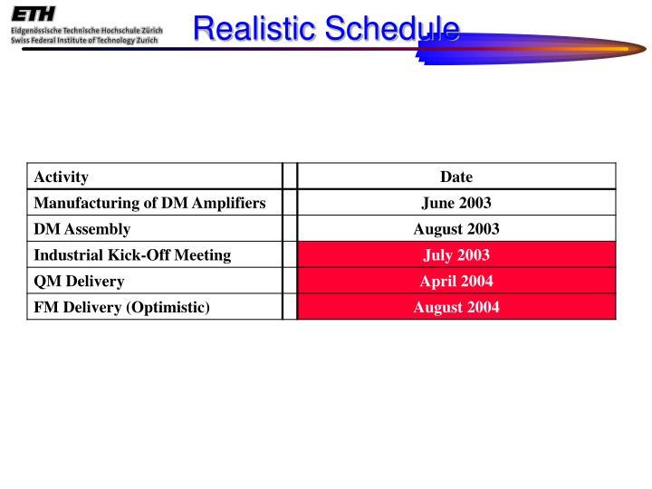 Realistic Schedule