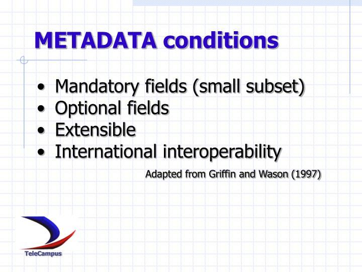 METADATA conditions
