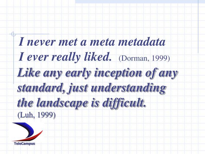 I never met a meta metadata I ever really liked.