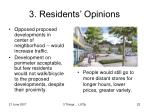 3 residents opinions