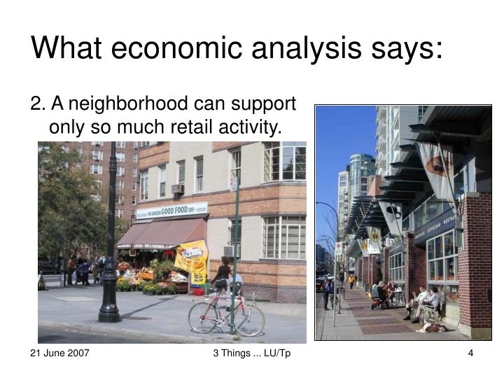 2. A neighborhood can support only so much retail activity.