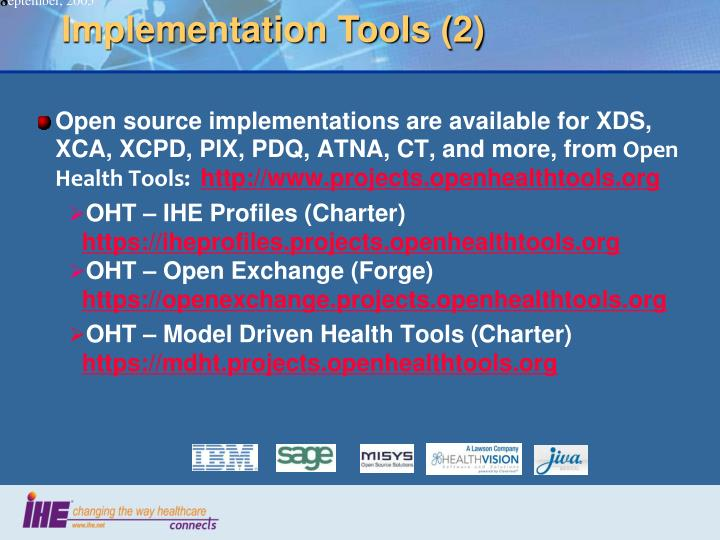 Open source implementations are available for XDS, XCA, XCPD, PIX, PDQ, ATNA, CT, and more, from