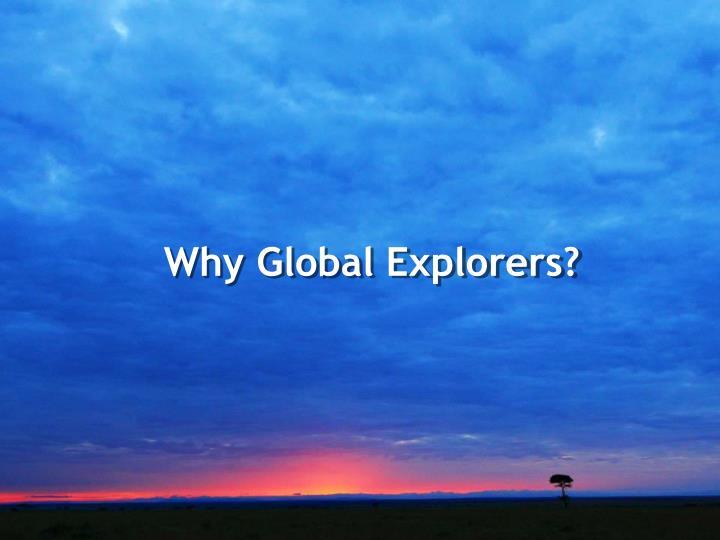 Why Global Explorers?