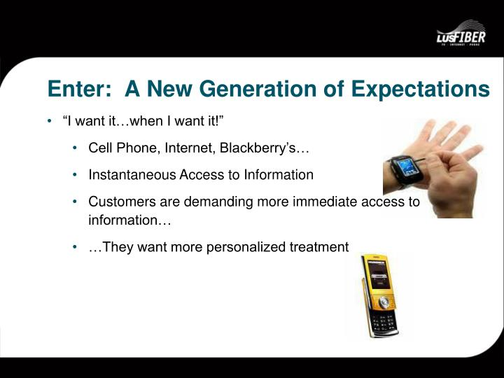 Enter:  A New Generation of Expectations
