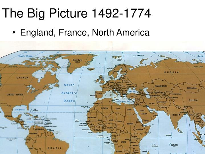 The Big Picture 1492-1774