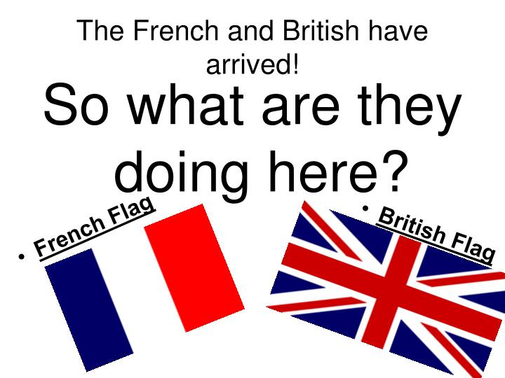 The French and British have arrived!