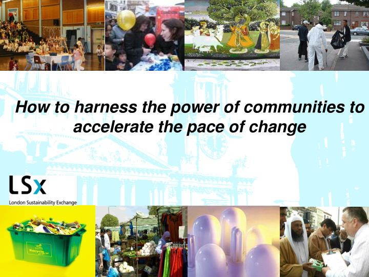 How to harness the power of communities to accelerate the pace of change