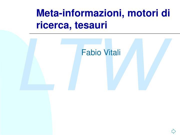 Meta-informazioni, motori di ricerca, tesauri