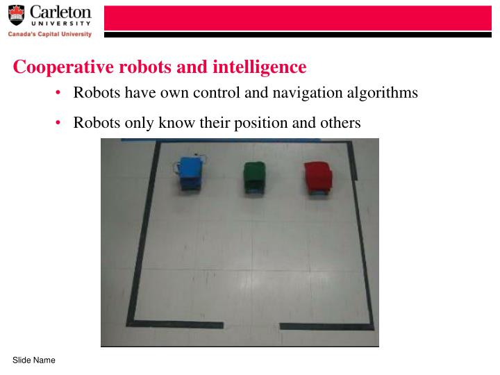 Cooperative robots and intelligence