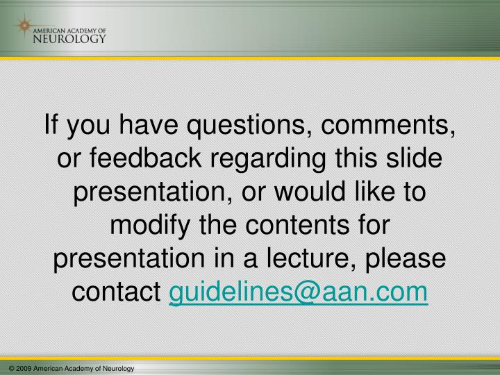 If you have questions, comments, or feedback regarding this slide presentation, or would like to mod...
