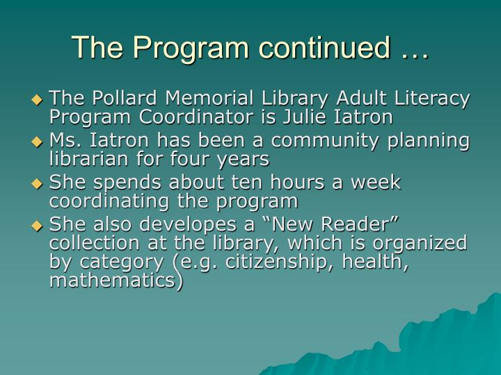The Program continued …
