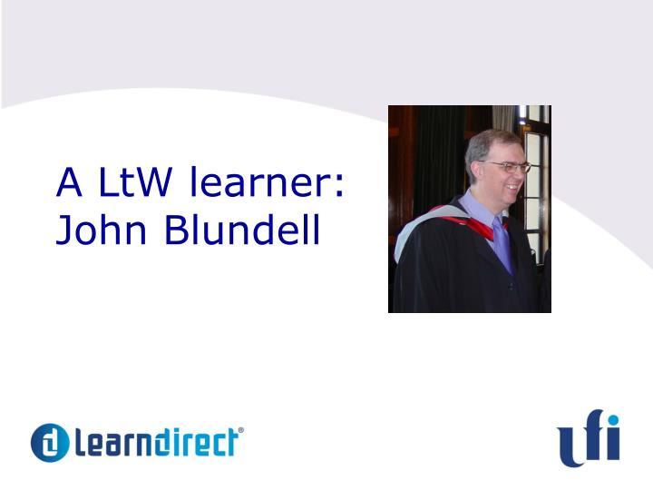 A LtW learner:
