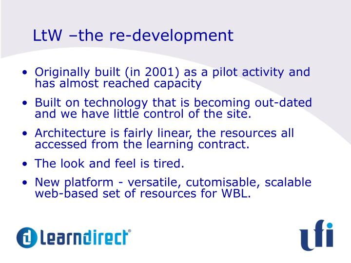 LtW –the re-development