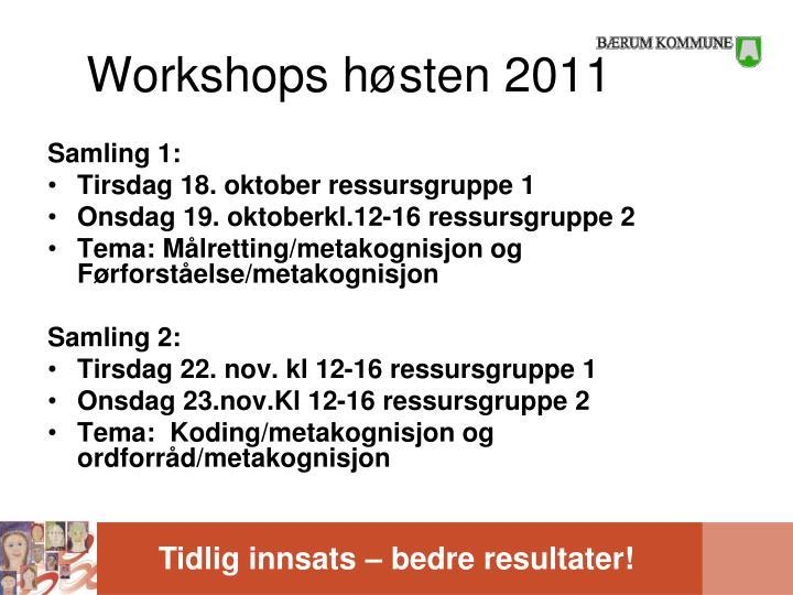 Workshops høsten 2011
