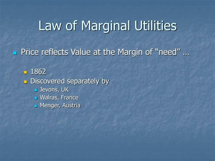 Law of Marginal Utilities