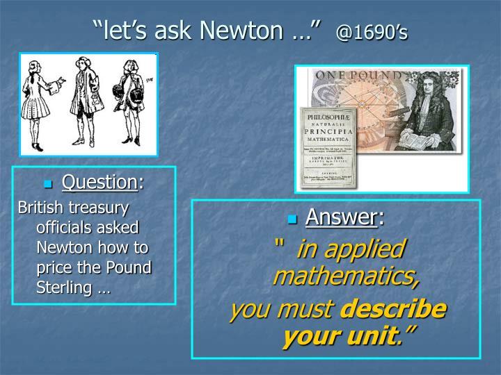 """let's ask Newton …"""