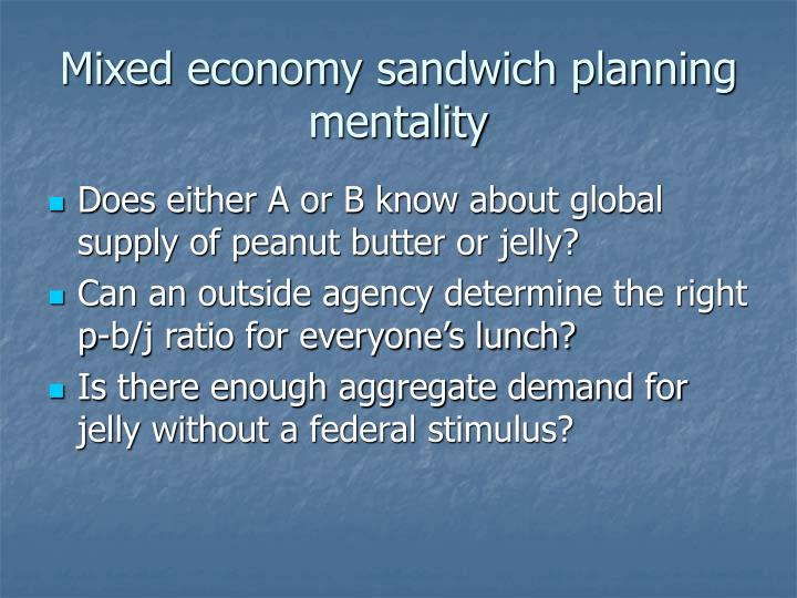 Mixed economy sandwich planning mentality