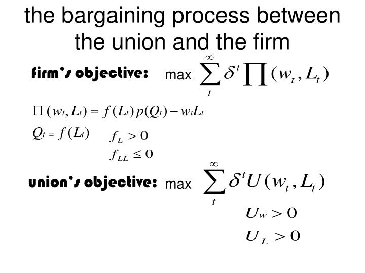The bargaining process between the union and the firm1