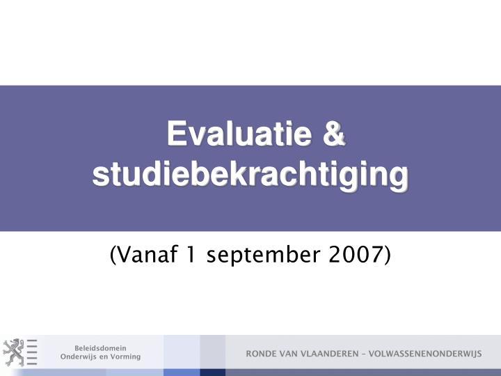 Evaluatie & studiebekrachtiging