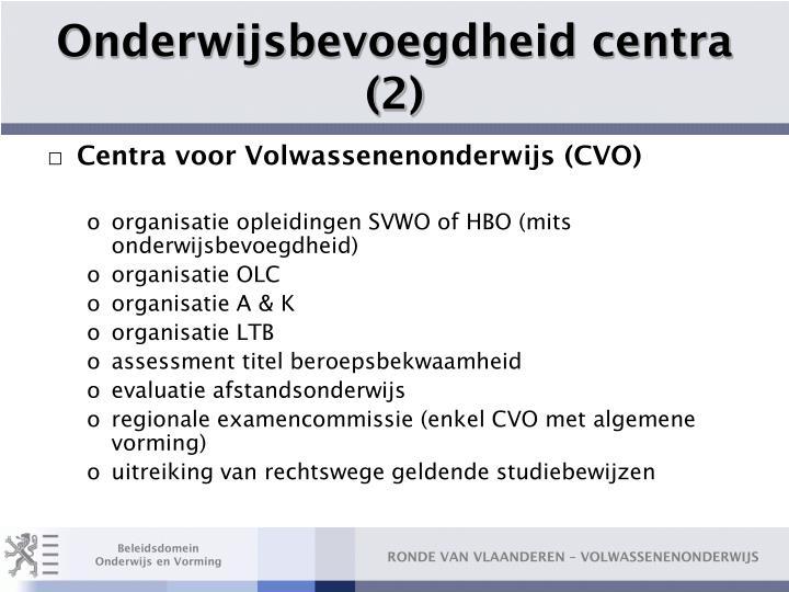 Onderwijsbevoegdheid centra (2)
