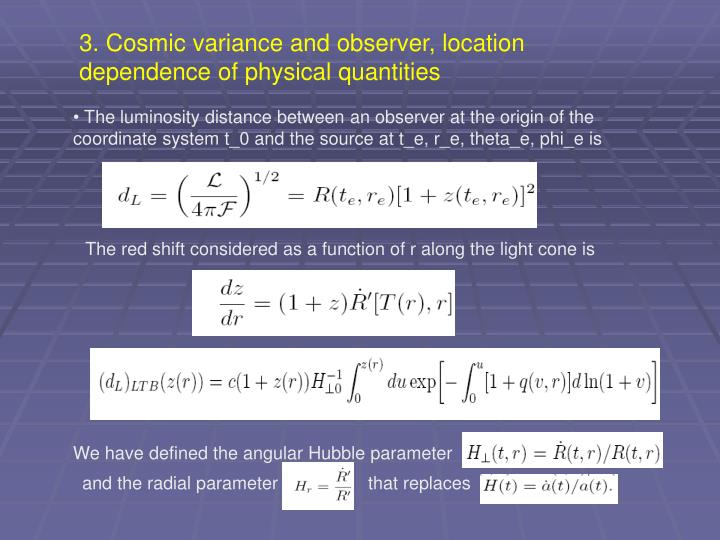 3. Cosmic variance and observer, location dependence of physical quantities