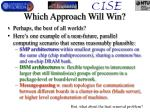 which approach will win