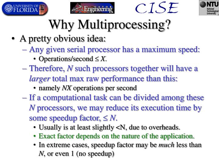 Why Multiprocessing?