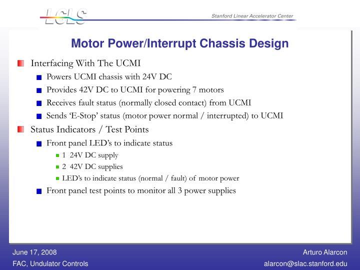 Motor Power/Interrupt Chassis Design