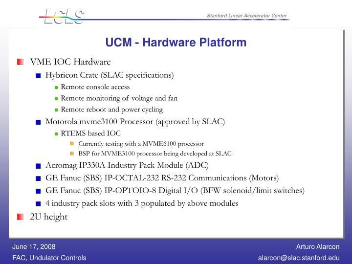 UCM - Hardware Platform