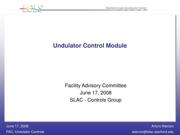Undulator Control Module