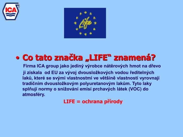 "Co tato značka ""LIFE"" znamená?"