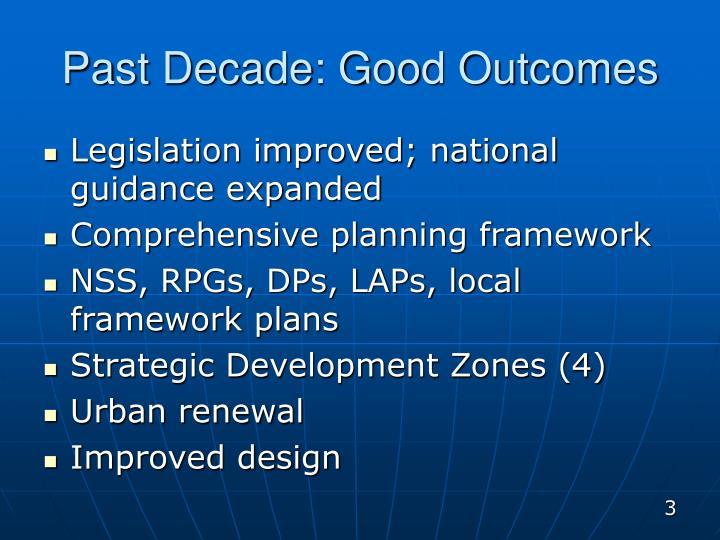 Past decade good outcomes
