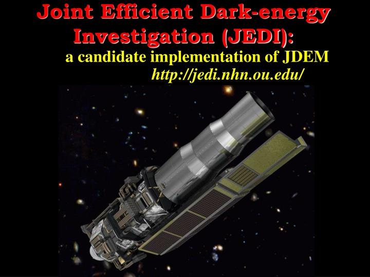 Joint Efficient Dark-energy Investigation (JEDI):
