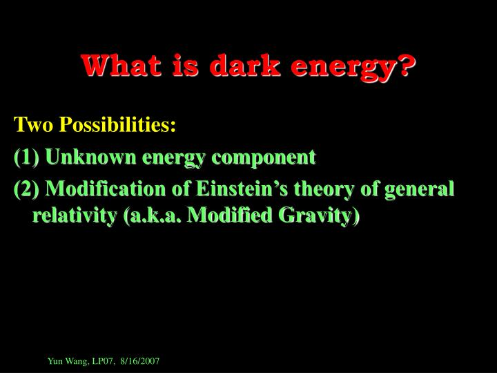 What is dark energy?