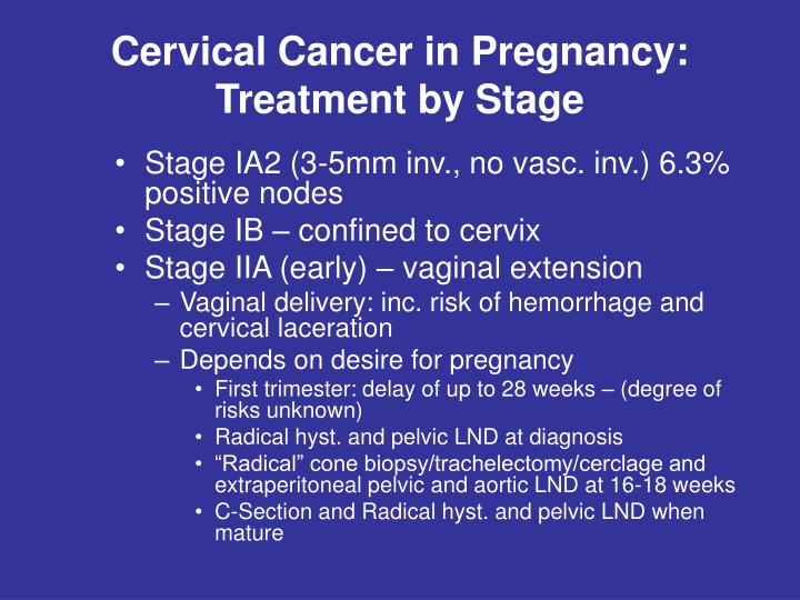 Cervical Cancer in Pregnancy: Treatment by Stage