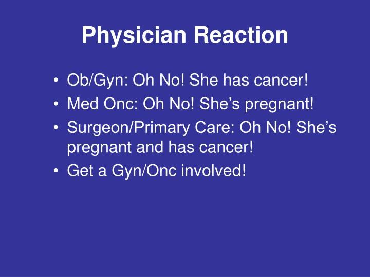 Physician Reaction