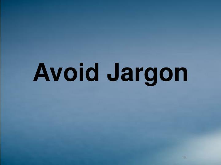 Avoid Jargon