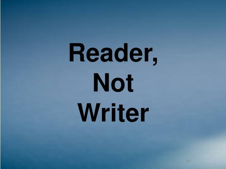 Reader,