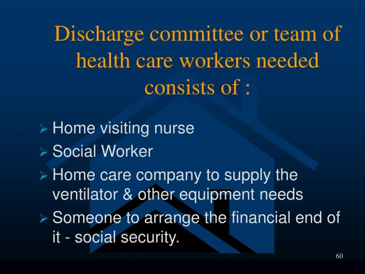 Discharge committee or team of health care workers needed consists of :