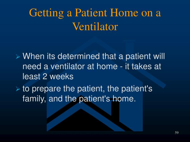 Getting a Patient Home on a Ventilator