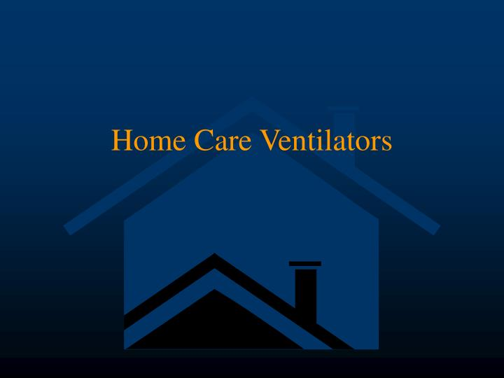 Home Care Ventilators