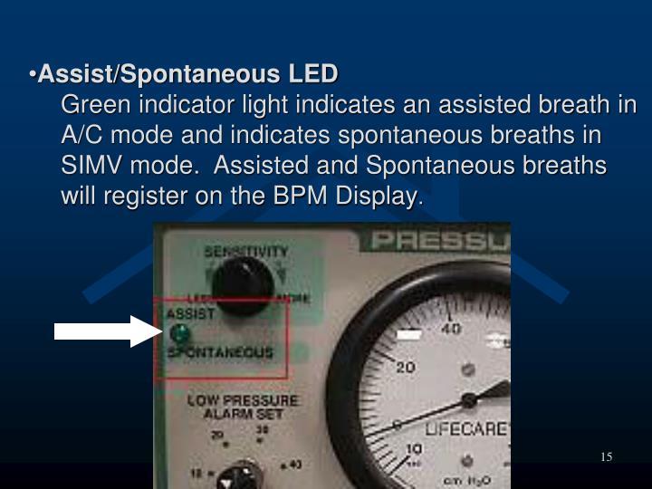 Assist/Spontaneous LED
