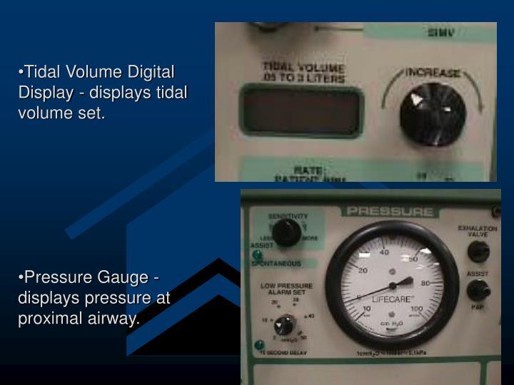 Tidal Volume Digital Display - displays tidal volume set.