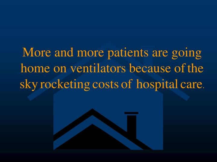 More and more patients are going home on ventilators